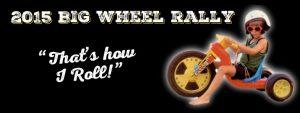 Big Wheel Rally!